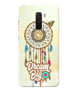 Dream Big Xiaomi Poco F1 Mobile Cover