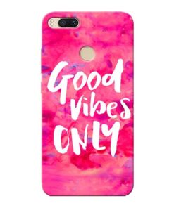 Good Vibes Xiaomi Mi A1 Mobile Cover
