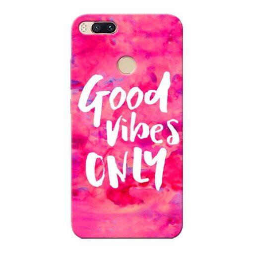 Good Vibes Xiaomi Mi A1 Mobile Cover