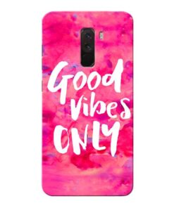 Good Vibes Xiaomi Poco F1 Mobile Cover