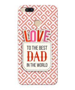 Love Dad Xiaomi Mi A1 Mobile Cover