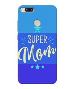 Super Mom Xiaomi Mi A1 Mobile Cover