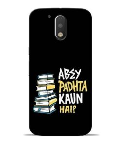 Abey Padhta Koun Moto G4 Plus Mobile Cover