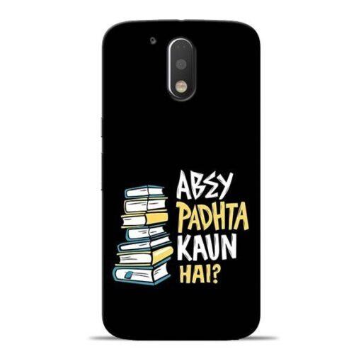 Abey Padhta Koun Moto G4 Plus Mobile Cover