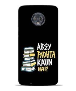 Abey Padhta Koun Moto G6 Mobile Cover