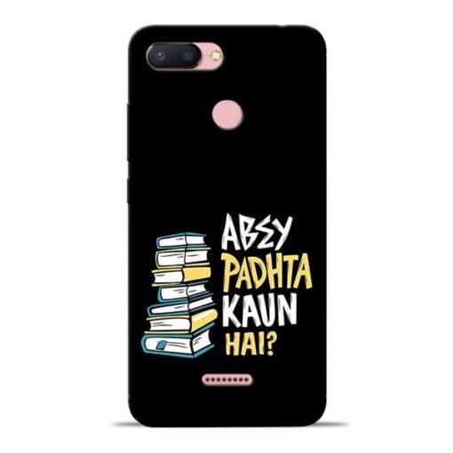 Abey Padhta Koun Redmi 6 Mobile Cover