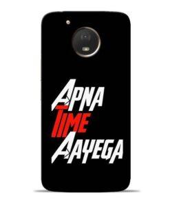 Apna Time Ayegaa Moto E4 Plus Mobile Cover