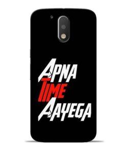Apna Time Ayegaa Moto G4 Plus Mobile Cover