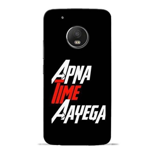 Apna Time Ayegaa Moto G5 Plus Mobile Cover