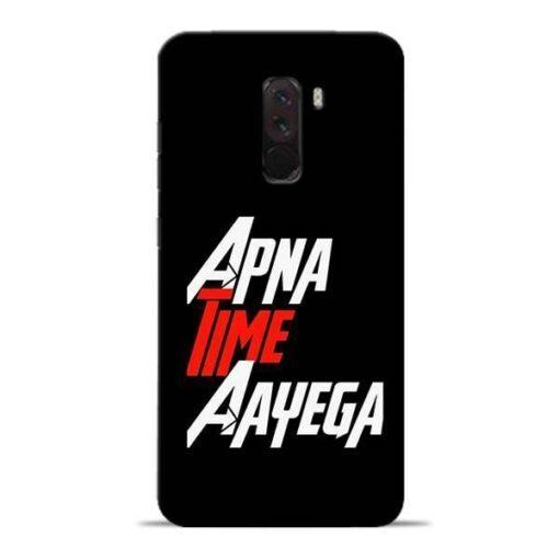 Apna Time Ayegaa Poco F1 Mobile Cover