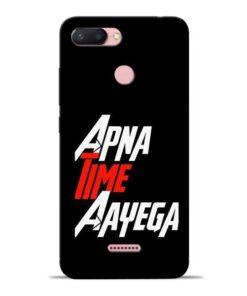 Apna Time Ayegaa Redmi 6 Mobile Cover