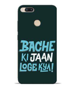 Bache Ki Jaan Louge Mi A1 Mobile Cover