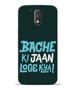 Bache Ki Jaan Louge Moto G4 Plus Mobile Cover