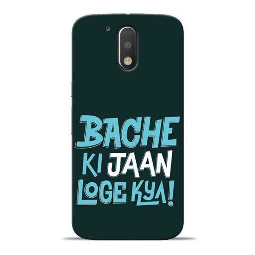 Bache Ki Jaan Louge Moto G4 Plus Mobile Cover