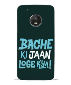 Bache Ki Jaan Louge Moto G5 Plus Mobile Cover