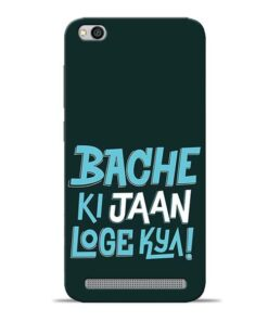 Bache Ki Jaan Louge Redmi 5A Mobile Cover