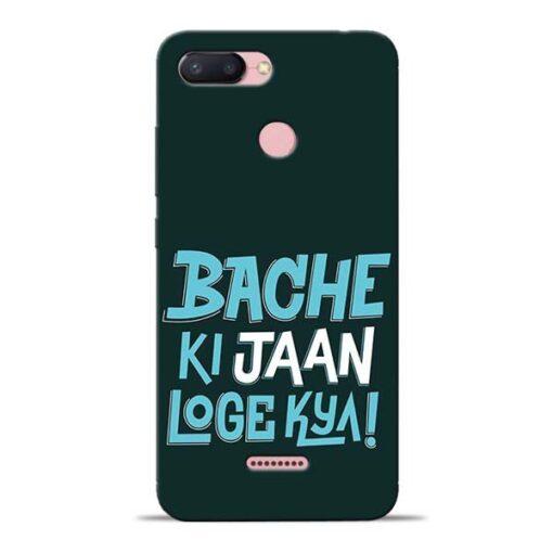 Bache Ki Jaan Louge Redmi 6 Mobile Cover