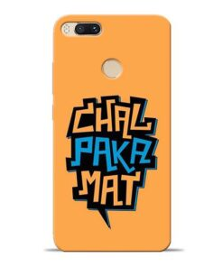 Chal Paka Mat Mi A1 Mobile Cover