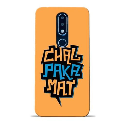 Chal Paka Mat Nokia 6.1 Plus Mobile Cover