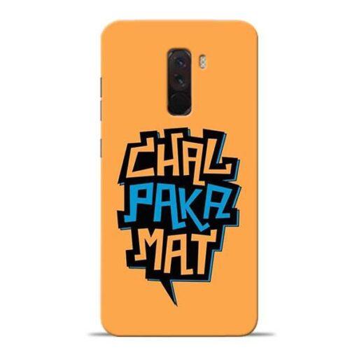 Chal Paka Mat Poco F1 Mobile Cover