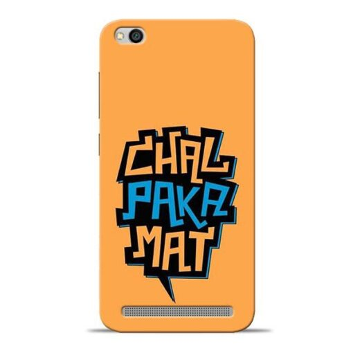 Chal Paka Mat Redmi 5A Mobile Cover