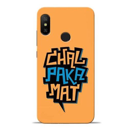 Chal Paka Mat Redmi 6 Pro Mobile Cover