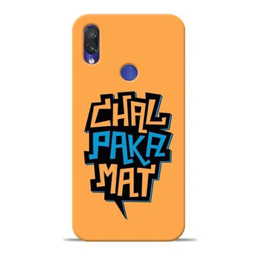 Chal Paka Mat Redmi Note 7 Mobile Cover