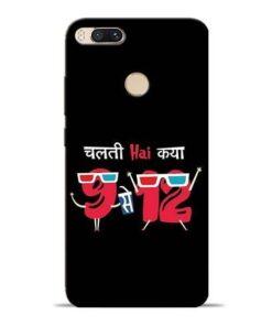 Chalti Hai Kiya Mi A1 Mobile Cover