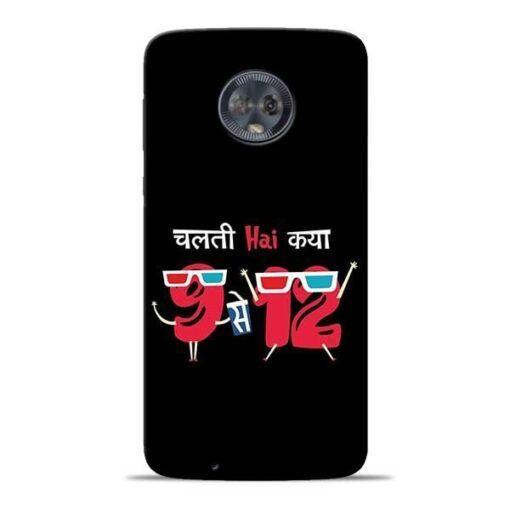 Chalti Hai Kiya Moto G6 Mobile Cover