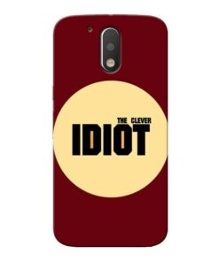 Clever Idiot Moto G4 Plus Mobile Cover