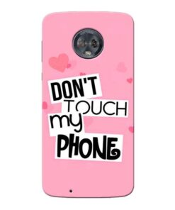 Dont Touch Moto G6 Mobile Cover