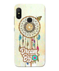 Dream Big Xiaomi Redmi 6 Pro Mobile Cover