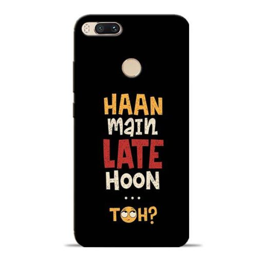 Haan Main Late Hoon Mi A1 Mobile Cover