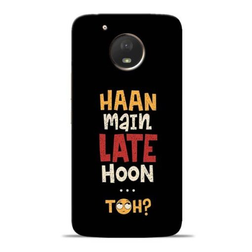 Haan Main Late Hoon Moto E4 Plus Mobile Cover