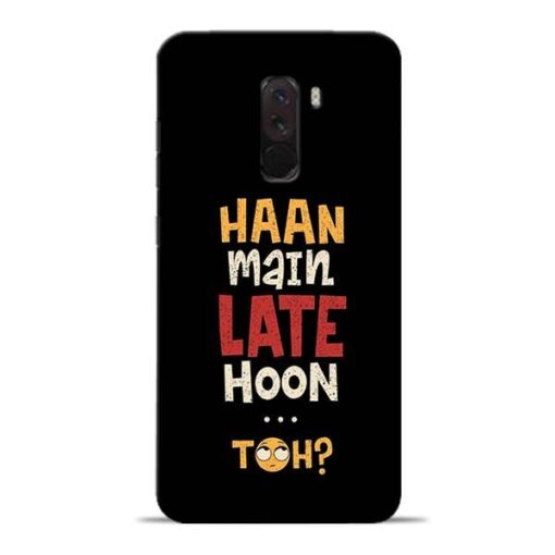Haan Main Late Hoon Poco F1 Mobile Cover
