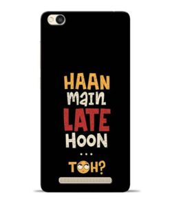 Haan Main Late Hoon Redmi 3s Mobile Cover