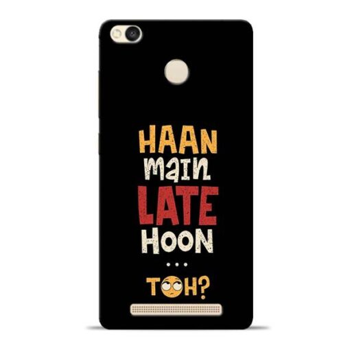 Haan Main Late Hoon Redmi 3s Prime Mobile Cover