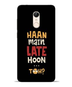 Haan Main Late Hoon Redmi 5 Mobile Cover