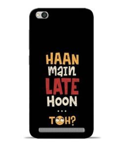 Haan Main Late Hoon Redmi 5A Mobile Cover