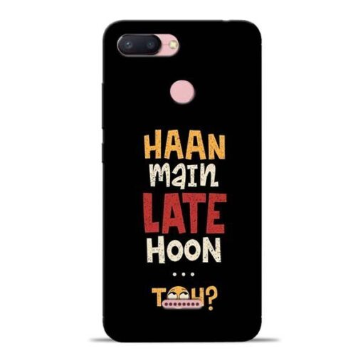 Haan Main Late Hoon Redmi 6 Mobile Cover