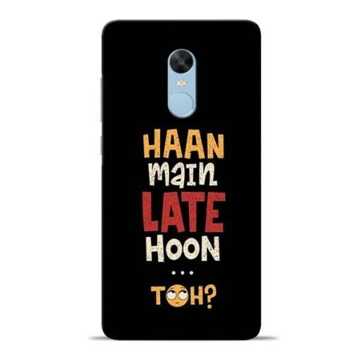 Haan Main Late Hoon Redmi Note 4 Mobile Cover