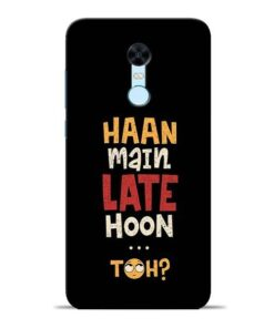 Haan Main Late Hoon Redmi Note 5 Mobile Cover