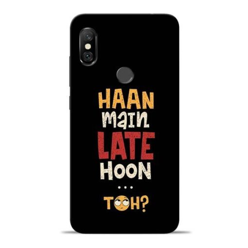 Haan Main Late Hoon Redmi Note 6 Pro Mobile Cover