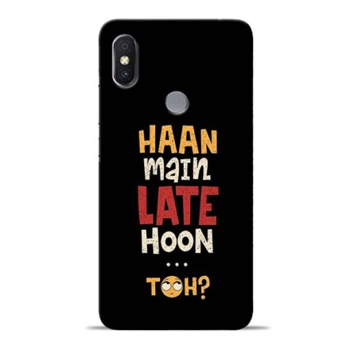 Haan Main Late Hoon Redmi Y2 Mobile Cover