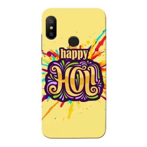 Happy Holi Xiaomi Redmi 6 Pro Mobile Cover