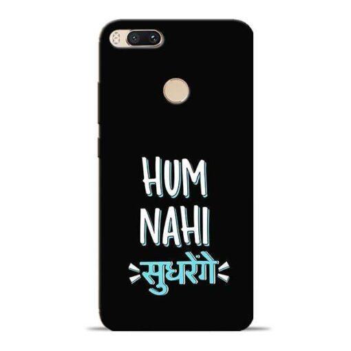 Hum Nahi Sudhrenge Mi A1 Mobile Cover