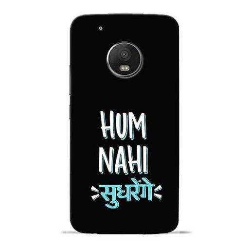 Hum Nahi Sudhrenge Moto G5 Plus Mobile Cover