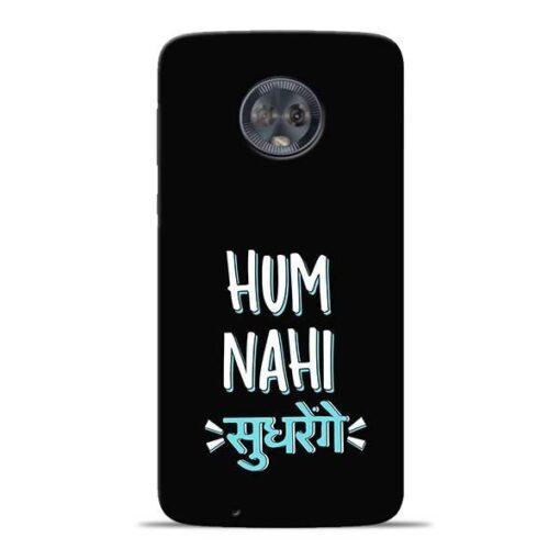 Hum Nahi Sudhrenge Moto G6 Mobile Cover