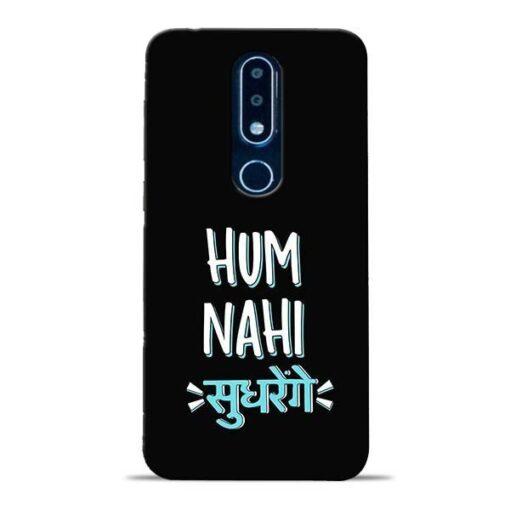 Hum Nahi Sudhrenge Nokia 6.1 Plus Mobile Cover