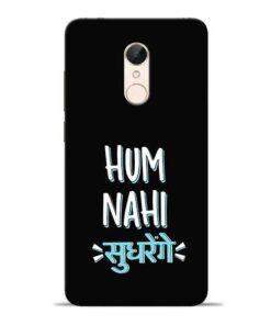 Hum Nahi Sudhrenge Redmi 5 Mobile Cover